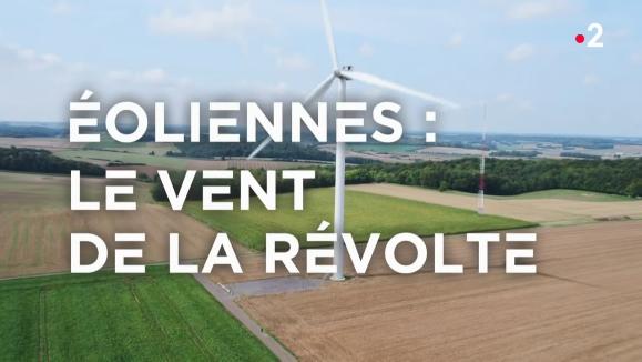 France 2, Envoyé spécial – Eoliennes : le vent de la révolte (20/09/18)